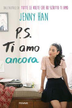 """Leggere Romanticamente e Fantasy: Blog Tour: """"P.S. Ti Amo Ancora"""" di Jenny Han - Gli..."""