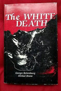 The White Death by Michael Brame and Georges Bettembourg (1981, Hardcover)