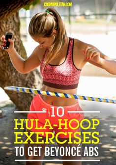 10 HULA-HOOP EXERCISES: Hula-hoop your way to a six pack (just like Beyonce) with these 10 moves that are so fun, you won't even realize you're working out! Bonus points if you do these moves while listening to the queen herself. ~*fLaWLEsS*~