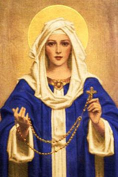 Oh Blessed Virgin Mary, pray for us sinners now and at the hour of our death. Amen.   Pray the Holy Rosary