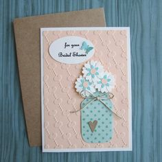 Bridal shower cards quotes products new Ideas Wedding Shower Cards, Wedding Cards, Mason Jar Cards, Mason Jars, Papyrus Cards, Cricut Cards, Embossed Cards, Heart Cards, Happy Birthday Cards