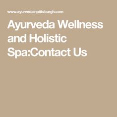 Ayurveda Wellness and Holistic Spa:Contact Us