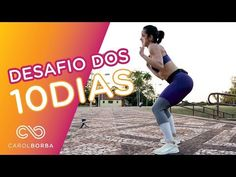 Desafio dos 10 dias para Perder MEDIDAS! - Carol Borba - YouTube Hiit, Cardio, How To Strengthen Knees, Pilates, Personal Trainer, At Home Workouts, Detox, Health Fitness, Yoga