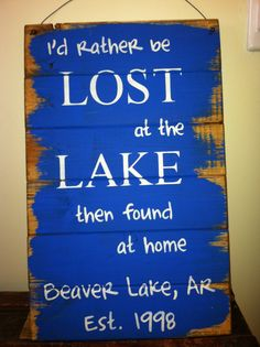 Beaver Lake sign, I can customize this for the river home