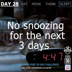DAY 28 TASK:  No snoozing for the next 3 days