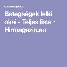 Betegségek lelki okai - Teljes lista • Hirmagazin.eu