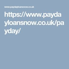 https://www.paydayloansnow.co.uk/payday/