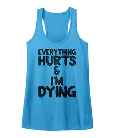 Look what I found on #zulily! Turquoise Heather 'Everything Hurts' Fitted Racerback Tank #zulilyfinds
