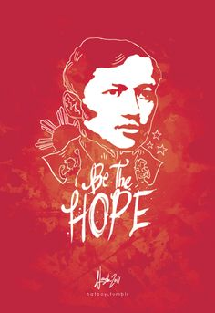 """Be The Hope This was a plate for my Advertising class. The assignment was an event poster about being a hero, inspired by pinoy pride and Jose Rizal's relevance to the Filipino youth. I based my design around the words, """"Bella Esperanza De La. Filipino Art, Filipino Culture, Social Activities, Holiday Activities, Jose Rizal, Asian Wallpaper, Hero Poster, Essay Prompts, Portrait"""
