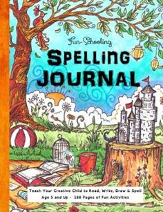 Fun-Schooling Spelling Journal - Ages 5 and Up: Teach Your Child to Read, Write and Spell