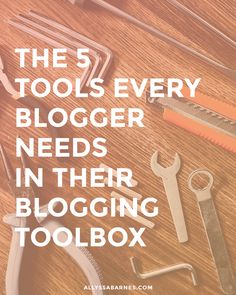 Running a successful blog takes a lot of work. Here are 5 must have blog tools every blogger needs in their toolbox.