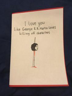 Kortti vuosipäivä rakkaus game of thrones   Anniversary card diy love you like george r r martin loves killing off characters 2017
