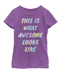 Take a look at this Purple 'This is What Awesome Looks Like' Tee - Toddler & Girls today!