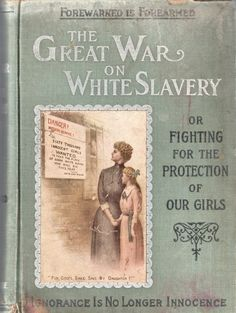 The Great War on White Slavery, by Clifford G. Slavery History, Books To Read, My Books, Propaganda Art, Irish Blessing, Cool Books, Interesting History, History Books, History Facts
