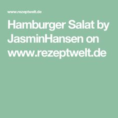 Hamburger Salat by JasminHansen on www.rezeptwelt.de