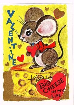 """You are the """"BIG CHEESE"""" in My Life - Vintage Valentine"""