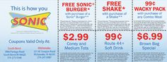 Sonic Drive-In    Offer #1: $2.99 Coney and Medium Tots | Offer #2: Free Sonic Burger | Offer #3: 99¢ Wacky Pack | Offer #4: FREE Shake | Offer #5: 99¢ Route 44 Soft Drink | Offer #6: $6.99 Brown Bag Special
