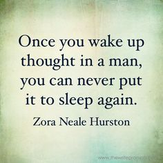 Writing Prompt: Use this quote from Zora Neal Hurston to write for the next fifteen minutes.