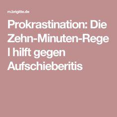 Prokrastination: Die Zehn-Minuten-Regel hilft gegen Aufschieberitis