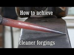 Blacksmithing for beginners; How to achieve cleaner forgings. - YouTube
