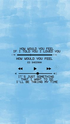 How Would You Feel by Ed Sheeran