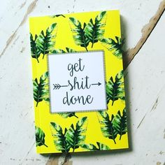 Get Shit Done Banana Leaf in Yellow - PeterPiperPaperCo - 1