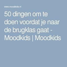 50 dingen om te doen voordat je naar de brugklas gaat - Moodkids | Moodkids