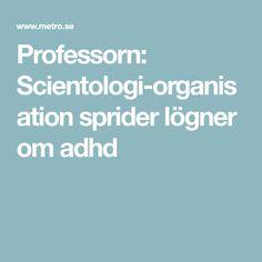 Professorn: Scientologi-organisation sprider lögner om adhd