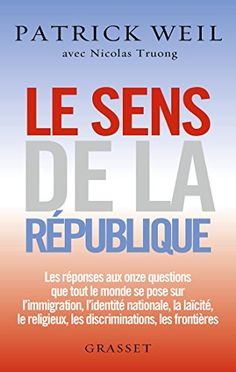 Le sens de la République : essai (essai français) eBook: Patrick Weil, Nicolas Truong: Amazon.fr: Boutique Kindle