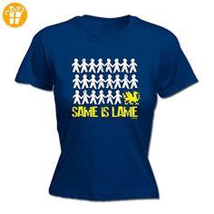Same Is Lame Damen T-Shirt, Slogan Blau Navy - Shirts mit spruch (