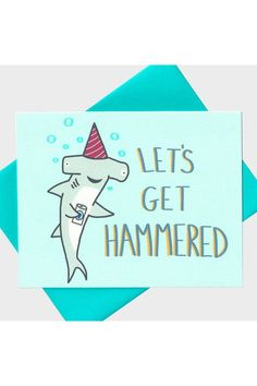 Get on this Hammerhead Shark's level. Turtle's Soup Designs birthday card, perfect for just about anyone. Card is blank inside, comes in a protective sleeve and with a blue envelope. Front has the wor