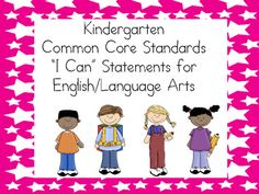 """Kindergarten """"I Can"""" Statements - ELA :) (just $2 at TpT right now...probably more than worth it!)"""