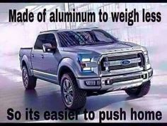 Ford - Somethin' Bout A Truck :) - Motorrad Truck Quotes, Truck Memes, Funny Car Memes, Truck Humor, Hilarious, Lifted Trucks Quotes, Jacked Up Trucks, Big Trucks, Chevy Trucks