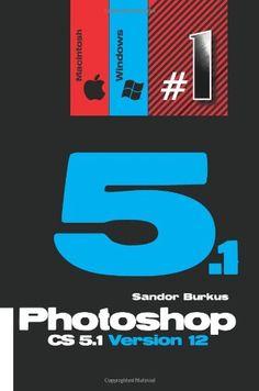 Photoshop CS5.1 Version 12 (Macintosh / Windows): Buy this book, get a job ! by Sandor Burkus,http://www.amazon.com/dp/1466479663/ref=cm_sw_r_pi_dp_dcFIsb0WZ7PRHF3R