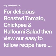 For delicious Roasted Tomato, Chickpea & Halloumi Salad then view our easy to follow recipe here at Lakeland. Each recipe includes photos & full instructions. Veg Dishes, Cheese Dishes, Sugar Free Recipes, Veg Recipes, Protein Recipes, Yummy Recipes, Dinner Recipes, Cooking Recipes, Yummy Food