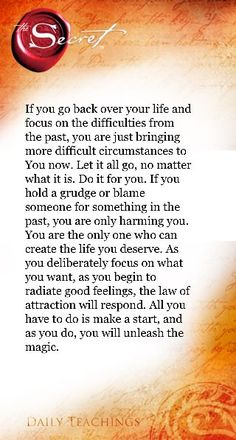 I believe this is a solid part of the law of attraction.  I'm so not a grudge holder at all...