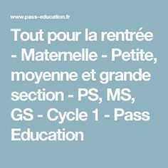 Tout pour la rentrée - Maternelle - Petite, moyenne et grande section - PS, MS, GS - Cycle 1 - Pass Education Grande Section, Petite Section, Pass Education, Learning French For Kids, Cycle 1, Maria Montessori, Learn French, Happy People, Ms Gs