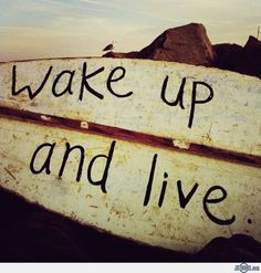 wake-up-and-live.jpg (1014×1064)