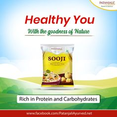 Healthy You with the power of Nature!! Patanjali Sooji is the perfect mixture of purity, health and taste. It comes with the richness of protein and carbohydrates. #PatanjaliProducts #HealthyLifestyle #Sooji - Patanjali Products  IMAGES, GIF, ANIMATED GIF, WALLPAPER, STICKER FOR WHATSAPP & FACEBOOK