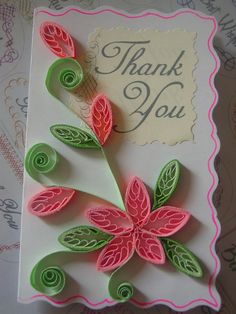 handmade thank you card ... quilling ... luv the quilled filling for the flower petals and leaves ... pink flower and buds .. green stems, leaves & tendrils ... sweet!!