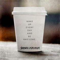 Wake up every day and be awesome. Favorite Quotes, Best Quotes, Funny Quotes, Life Quotes, Life Memes, Awesome Quotes, Inspiring Quotes, Tobymac Speak Life, Toby Mac