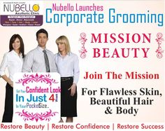 Nubello Clinic brings a great opportunity for all the corporate people to groom yourself. All the corporate people usually spent most of their career in giving a lot of attention to detail in their company's activities including building its image. Now Nubello provides you the platform to make your personality more groom , attractive & appealing. When you go to work tomorrow,think of your 'Working Image'.It can help you achieve more.As your personality represents your brand's image