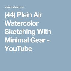 (44) Plein Air Watercolor Sketching With Minimal Gear - YouTube
