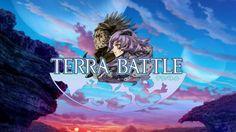 تطوير Terra Battle للأجهزة المنزلية يحرز تقدما مع الانتهاء من قصتها