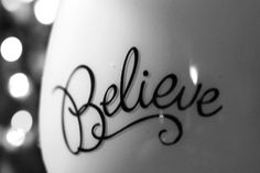 "believe | Believe…"" Statements 