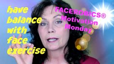 Face Exercise - Have Balance with your FACE EXERCISE Routines!