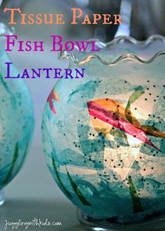Tissue Paper Fish Bowl Lantern-~*~*~*~* Super simple and cheap craft (dollar store materials) that kids can make as a gift for their teacher or grandmas.  Jugglingwithkids.com