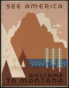 NEED TO HAVE AN ADVENTURE    travel, travel posters, vintage, vintage posters, graphic design, montana, united states, america, retro prints, free download, wpa, See America - Welcome to Montana Vintage Travel Poster - United States Travel Bureau