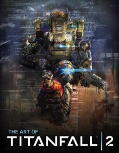 The Art of Titanfall 2 Review - http://www.entertainmentbuddha.com/reviews/the-art-of-titanfall-2-review/