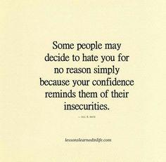 Yep! I don't give a shit who hates me! I know I'm a good person